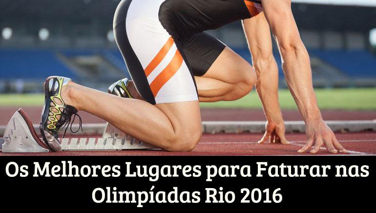 Os Melhores Lugares para Faturar nas Olimpíadas Rio 2016