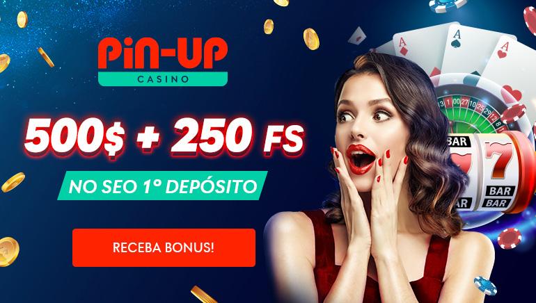 Pin-Up Casino - 500$ + 250 fs no seu 1 deposito
